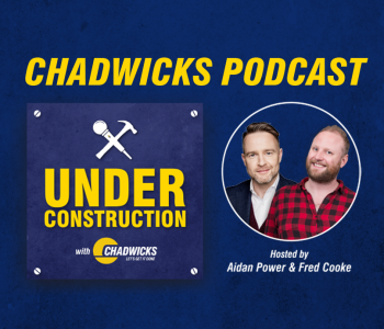 Chadwicks launches 'Under Construction with Chadwicks' a new podcast for tradespeople